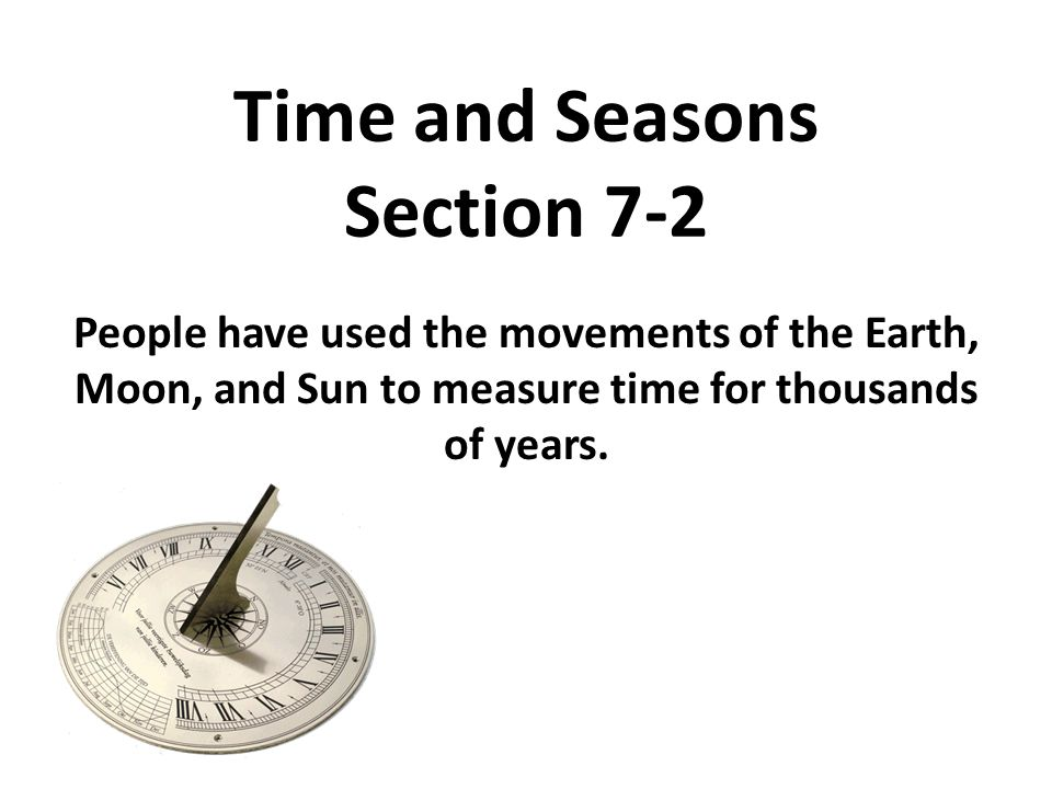 Time and Seasons Section 7-2