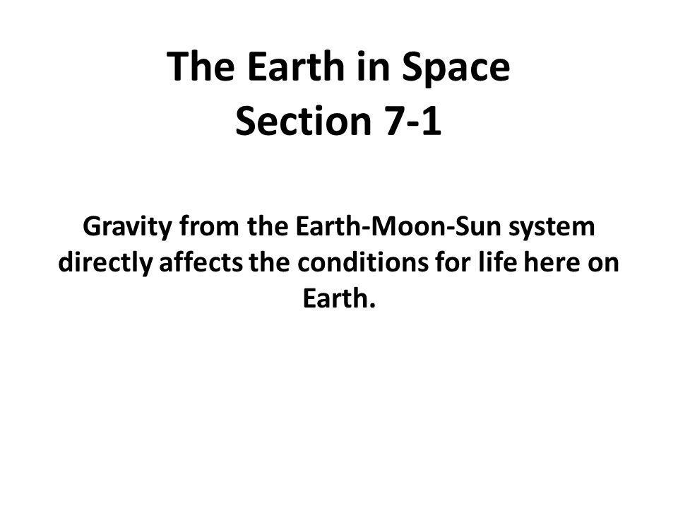 The Earth in Space Section 7-1