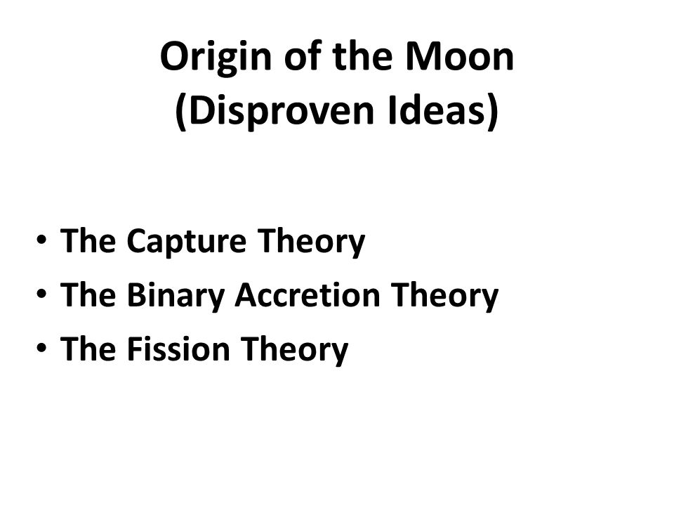 Origin of the Moon (Disproven Ideas)