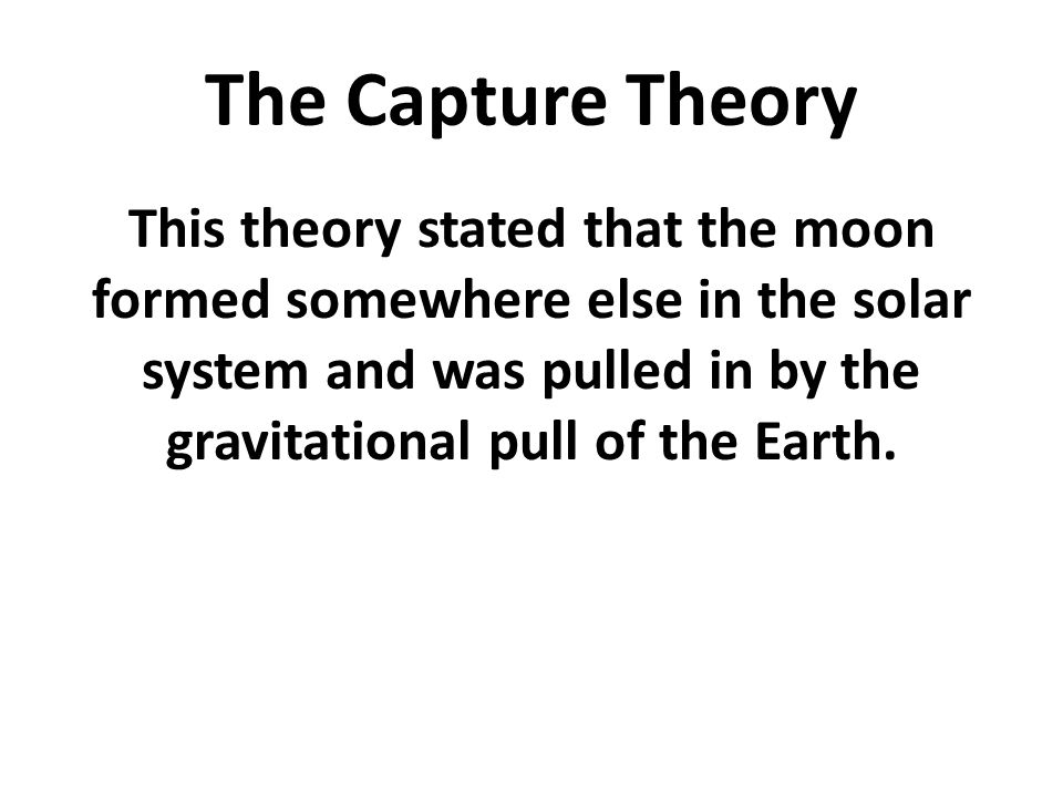 The Capture Theory