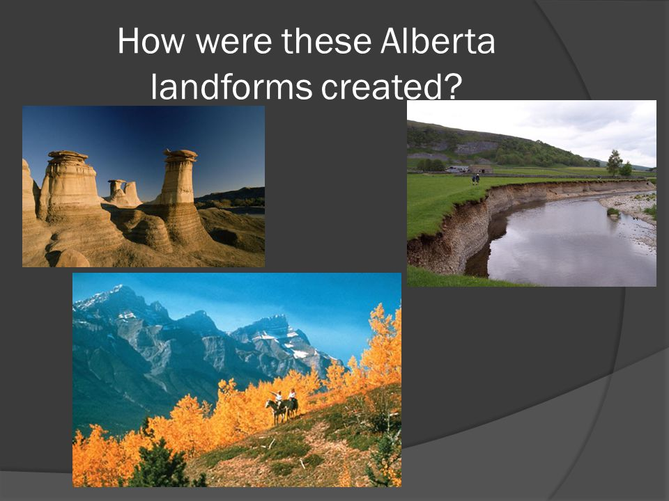 How were these Alberta landforms created