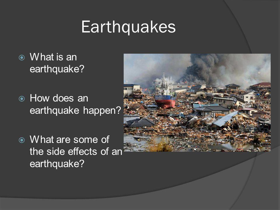 Earthquakes What is an earthquake How does an earthquake happen