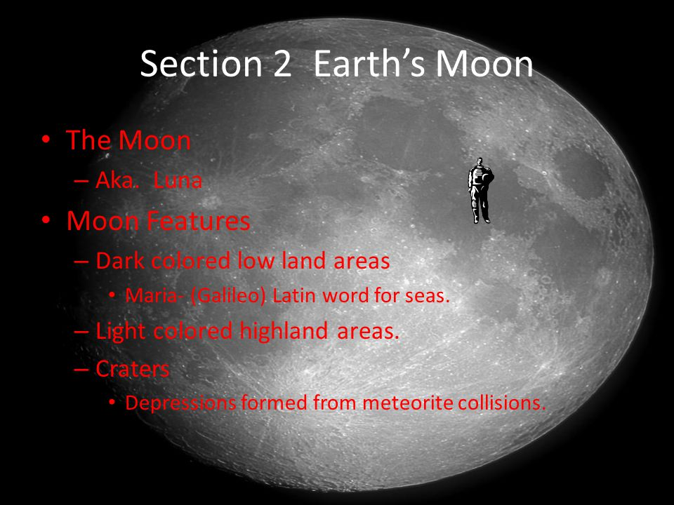 Section 2 Earth's Moon The Moon Moon Features Aka. Luna