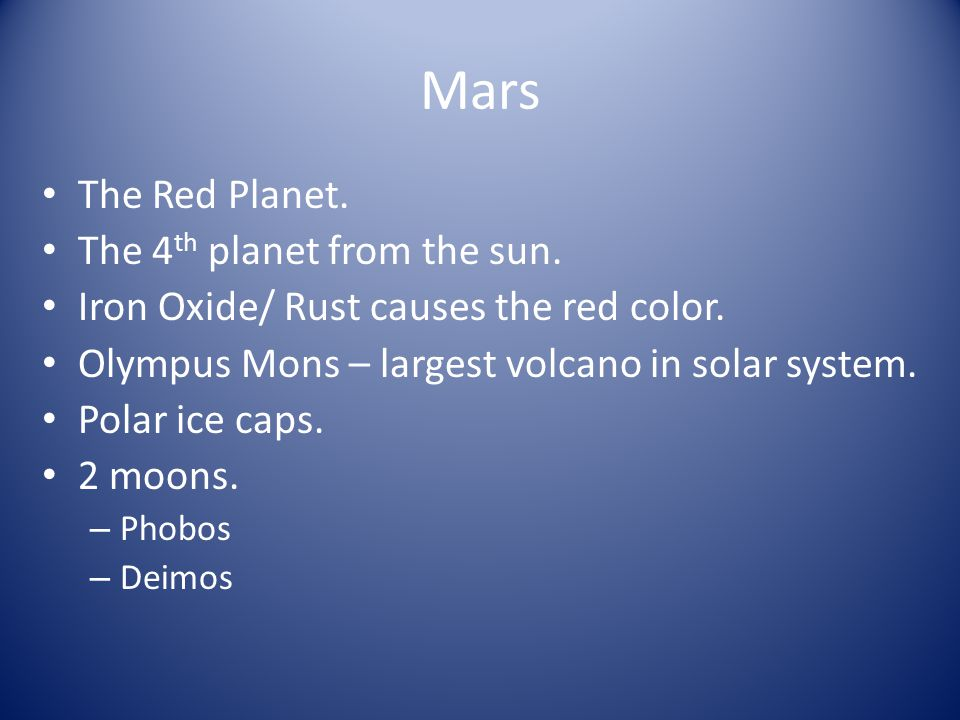 Mars The Red Planet. The 4th planet from the sun.