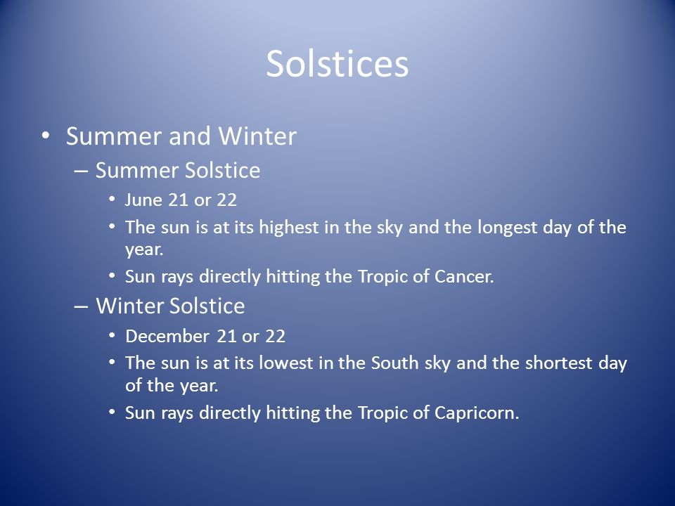 Solstices Summer and Winter Summer Solstice Winter Solstice