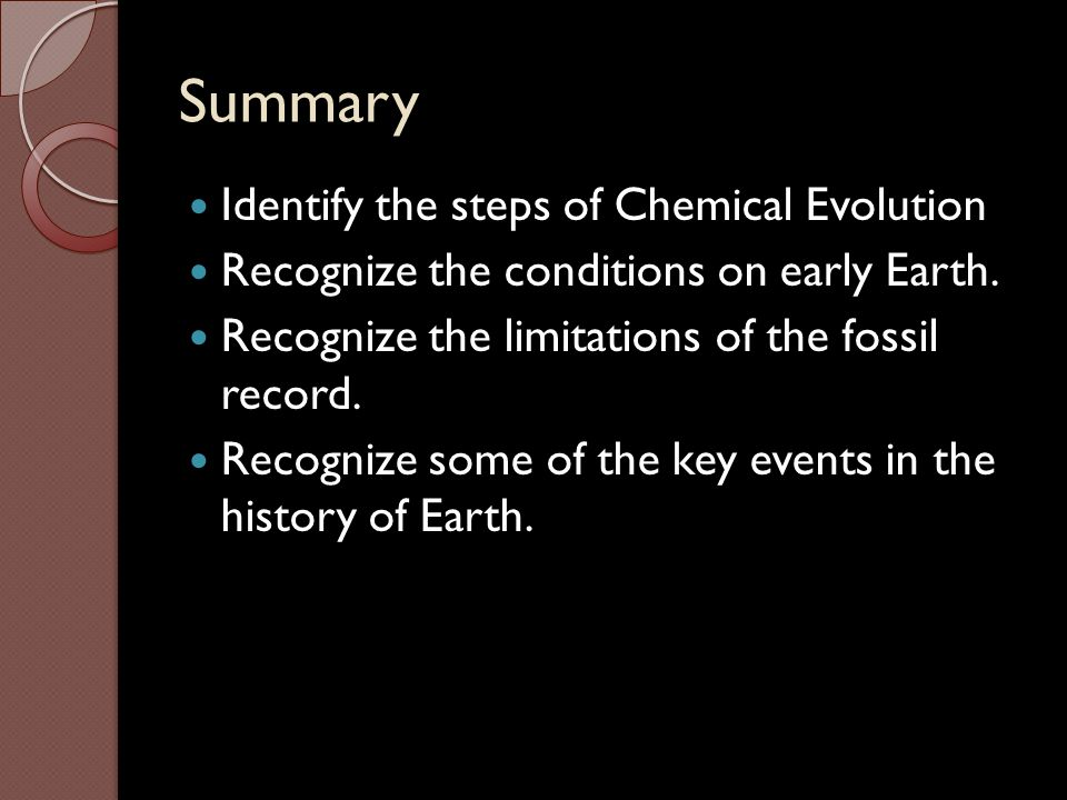 Summary Identify the steps of Chemical Evolution