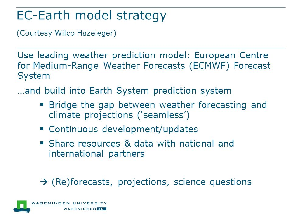 EC-Earth model strategy (Courtesy Wilco Hazeleger)