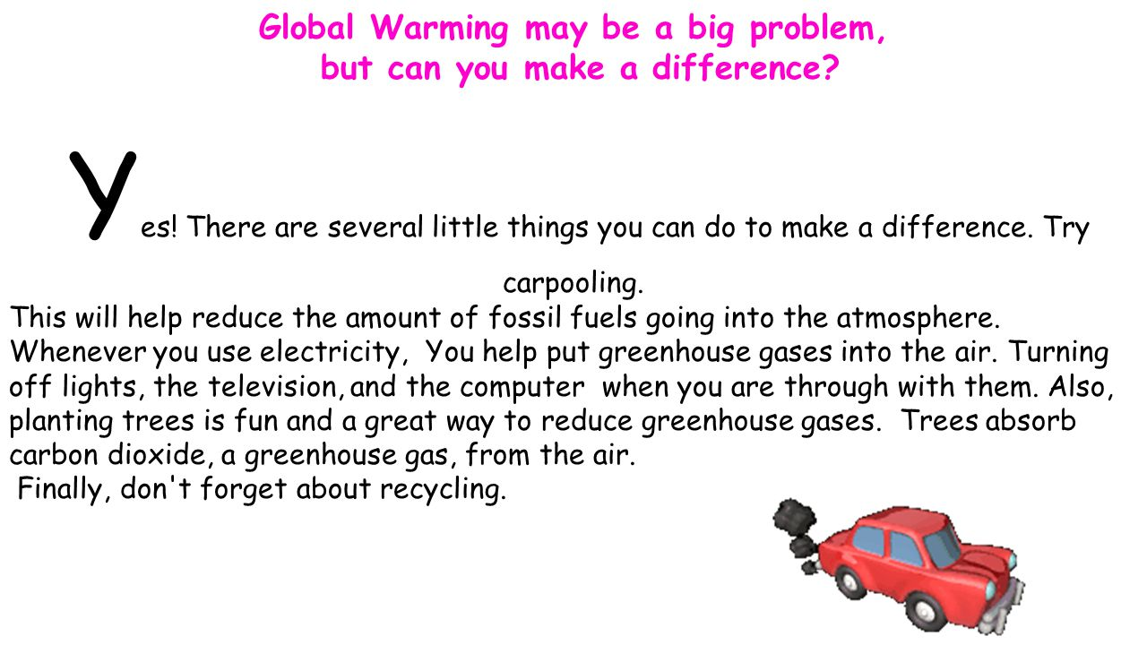 Global Warming may be a big problem,