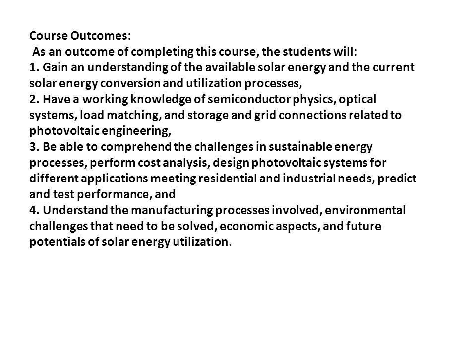 Course Outcomes: As an outcome of completing this course, the students will: