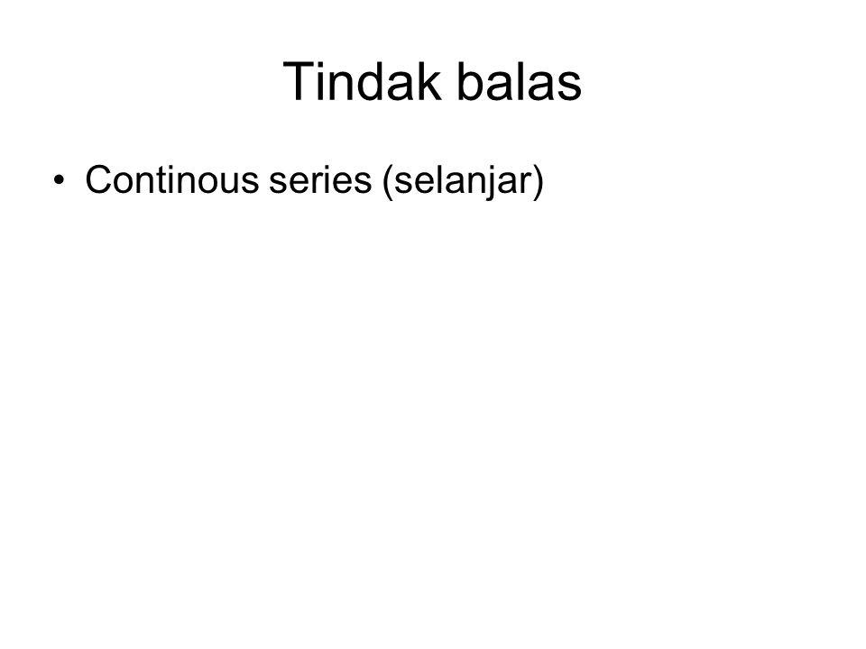 Tindak balas Continous series (selanjar)