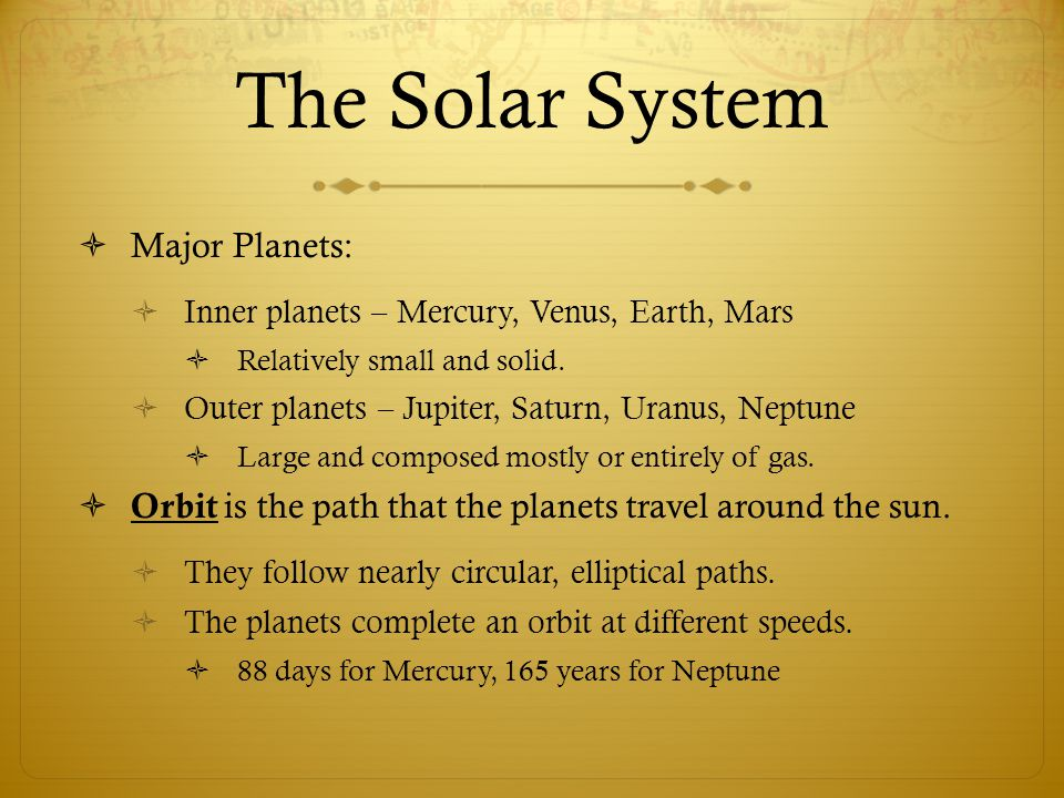 The Solar System Major Planets: