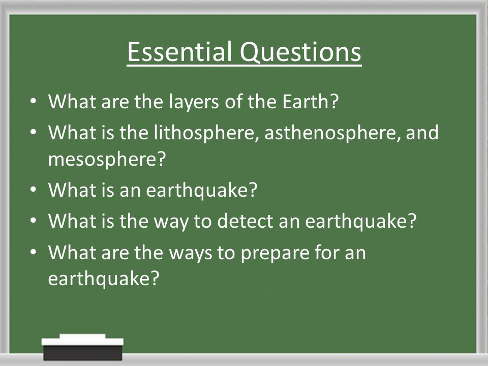 Essential Questions What are the layers of the Earth