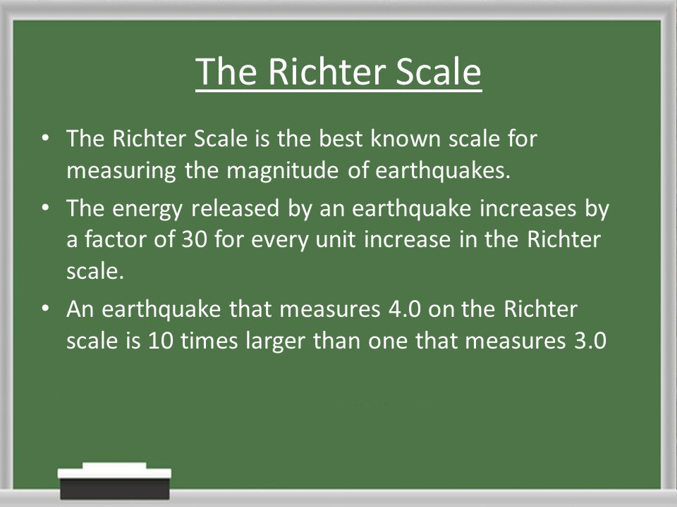 The Richter Scale The Richter Scale is the best known scale for measuring the magnitude of earthquakes.