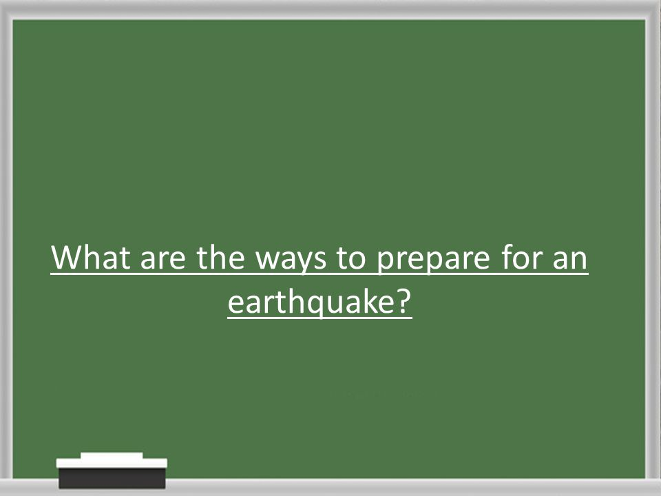 What are the ways to prepare for an earthquake