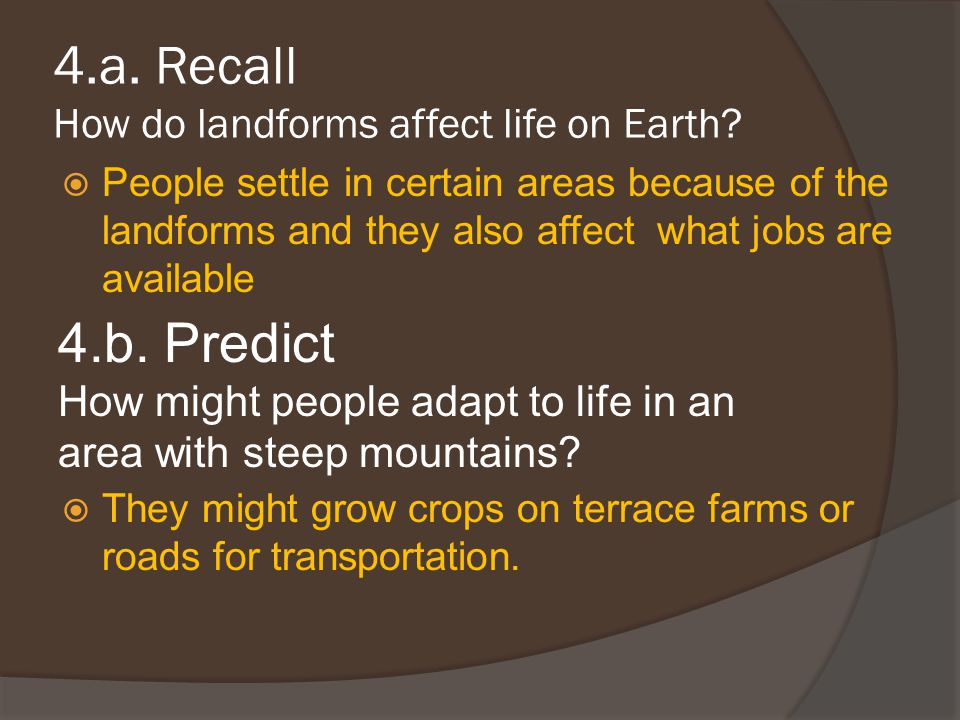 4.a. Recall How do landforms affect life on Earth