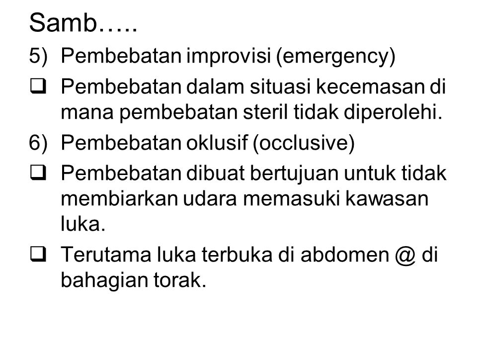 Samb….. Pembebatan improvisi (emergency)