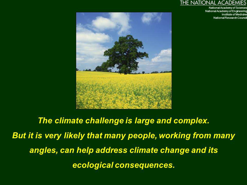 The climate challenge is large and complex.