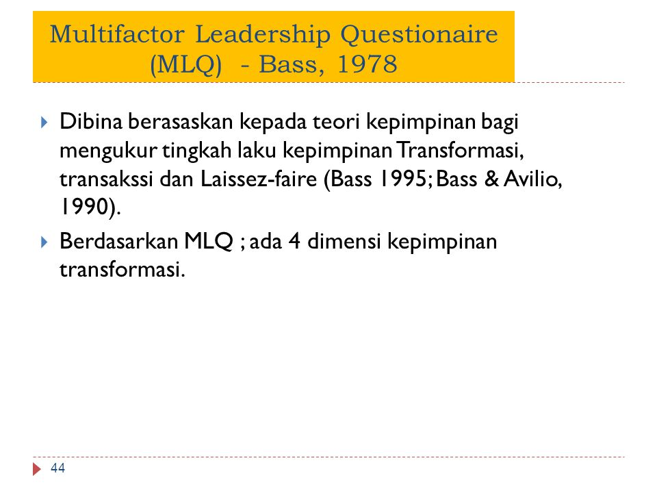 Multifactor Leadership Questionaire (MLQ) - Bass, 1978