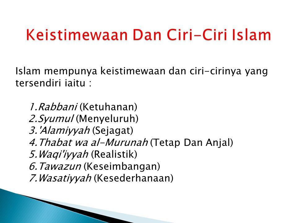 Keistimewaan Dan Ciri-Ciri Islam