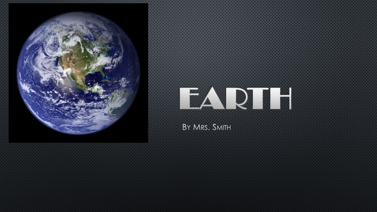 Earth By Mrs. Smith