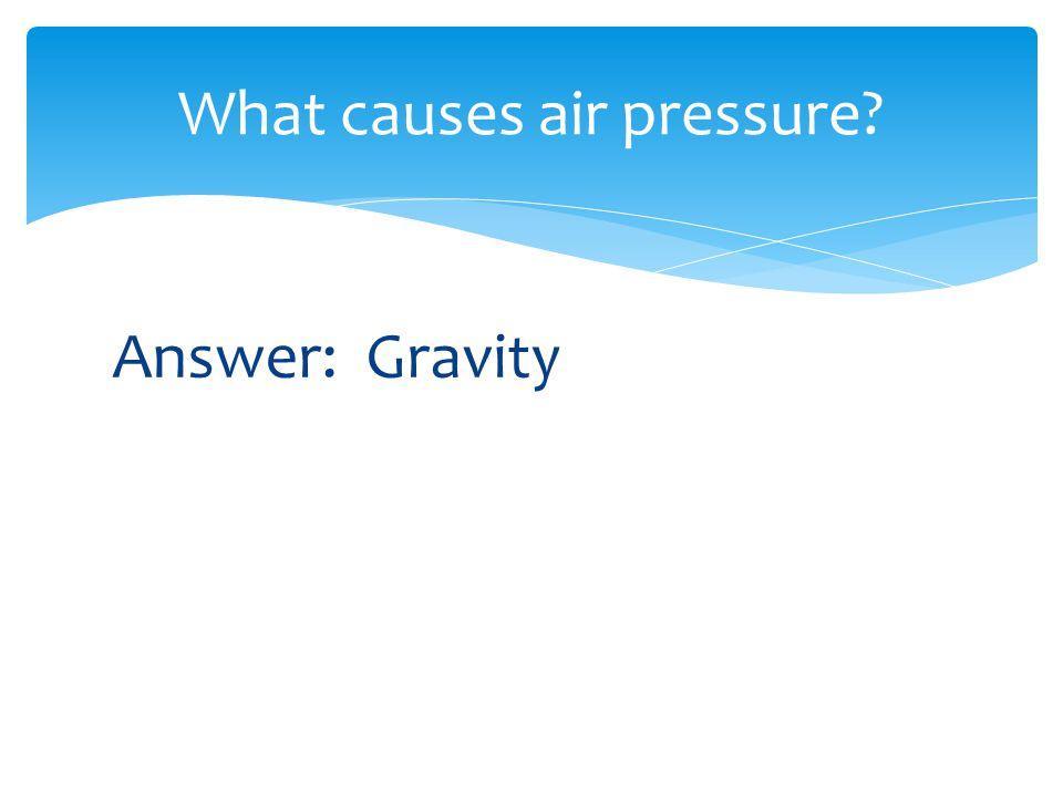 What causes air pressure