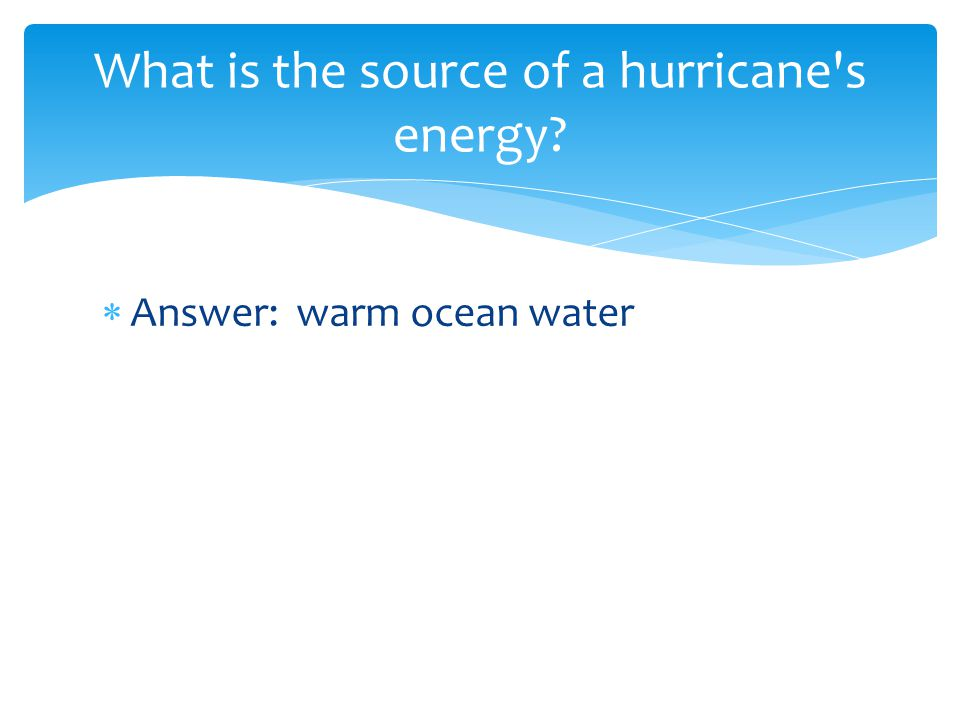 What is the source of a hurricane s energy