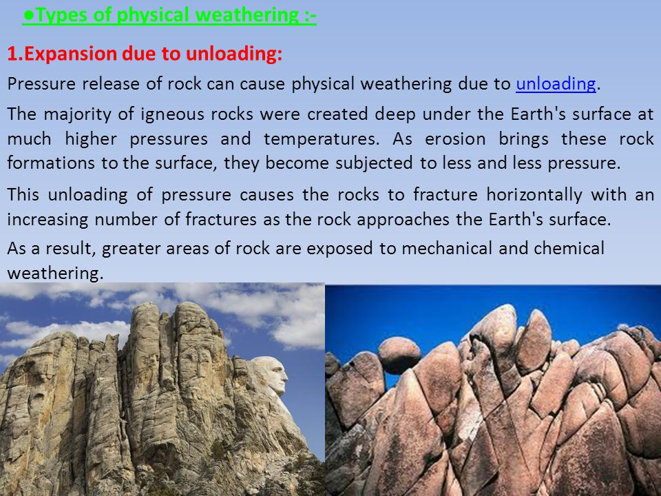 ●Types of physical weathering :-