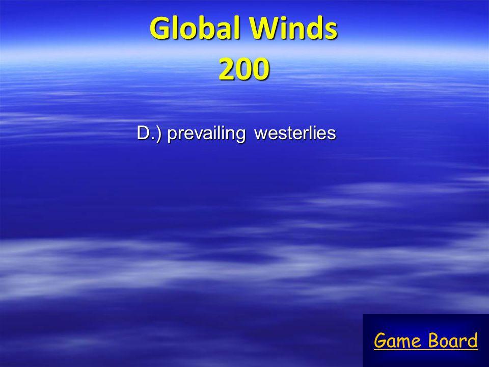 D.) prevailing westerlies