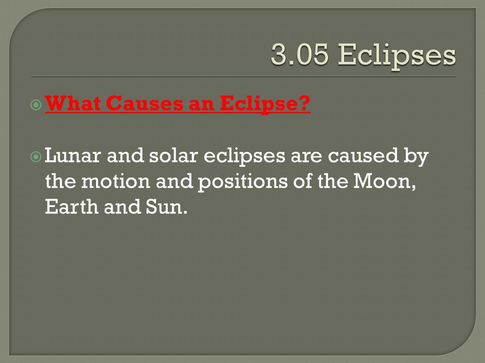 3.05 Eclipses What Causes an Eclipse
