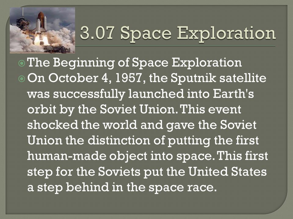 3.07 Space Exploration The Beginning of Space Exploration