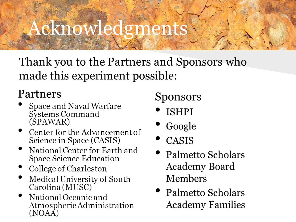 Acknowledgments Thank you to the Partners and Sponsors who made this experiment possible: Partners.