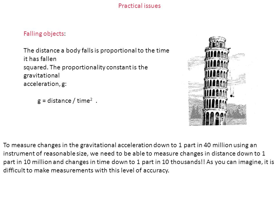 Practical issues Falling objects: The distance a body falls is proportional to the time it has fallen.