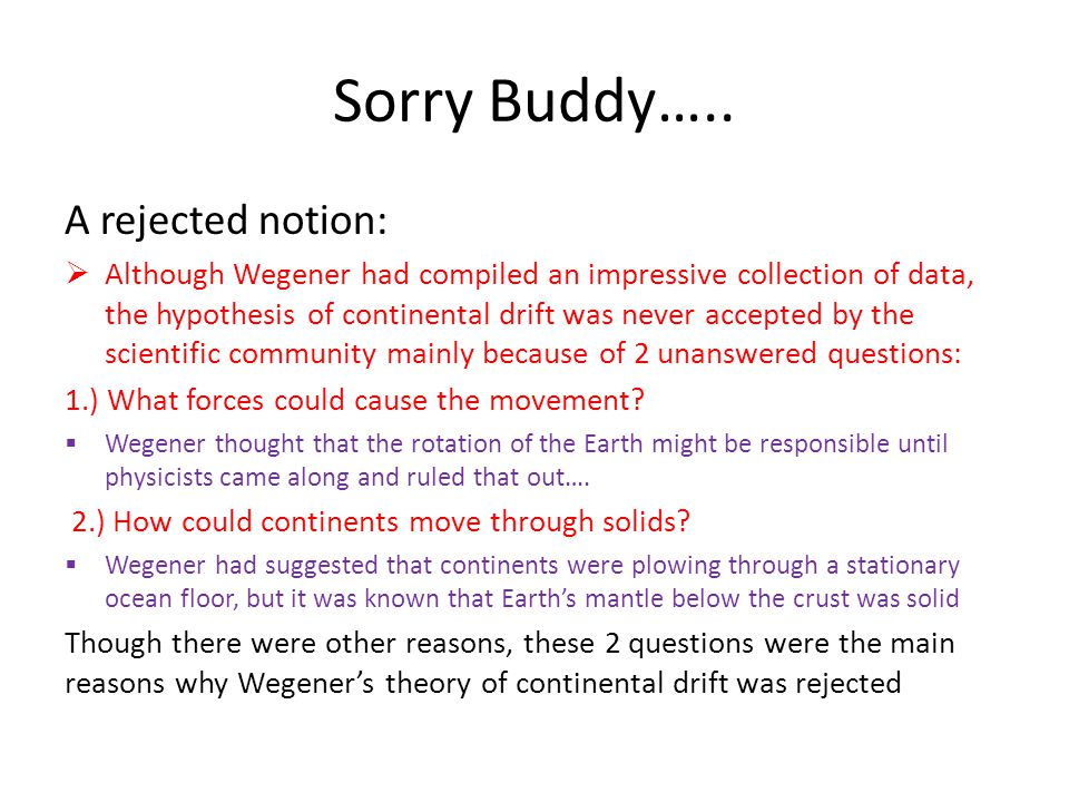 Sorry Buddy….. A rejected notion: