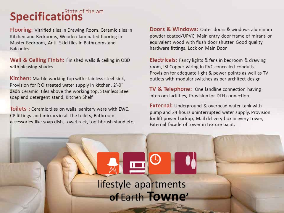 Specifications lifestyle apartments of Earth Towne' State-of-the-art