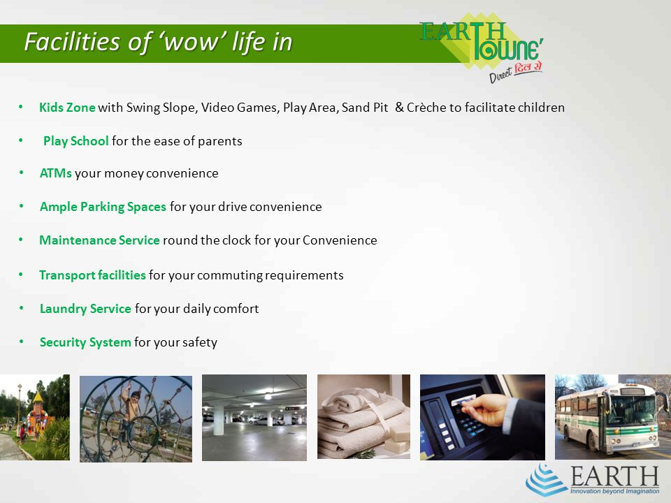 Facilities of 'wow' life in