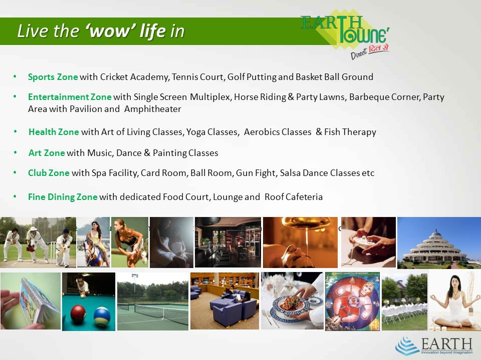 Live the 'wow' life in Sports Zone with Cricket Academy, Tennis Court, Golf Putting and Basket Ball Ground.