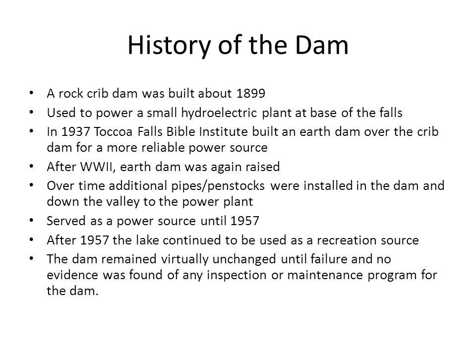 History of the Dam A rock crib dam was built about 1899