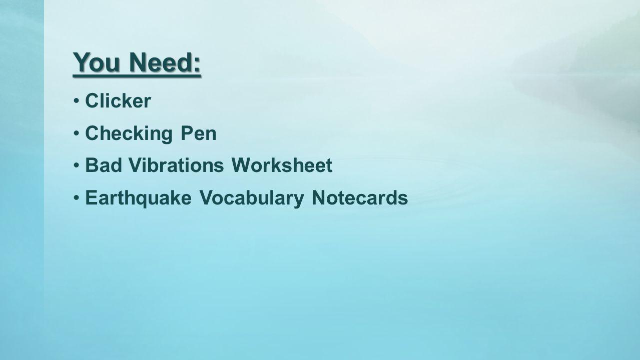 You Need: Clicker Checking Pen Bad Vibrations Worksheet