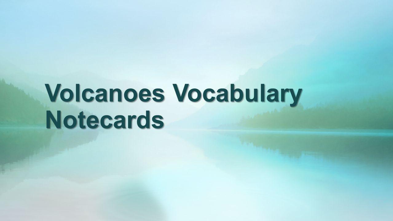 Volcanoes Vocabulary Notecards