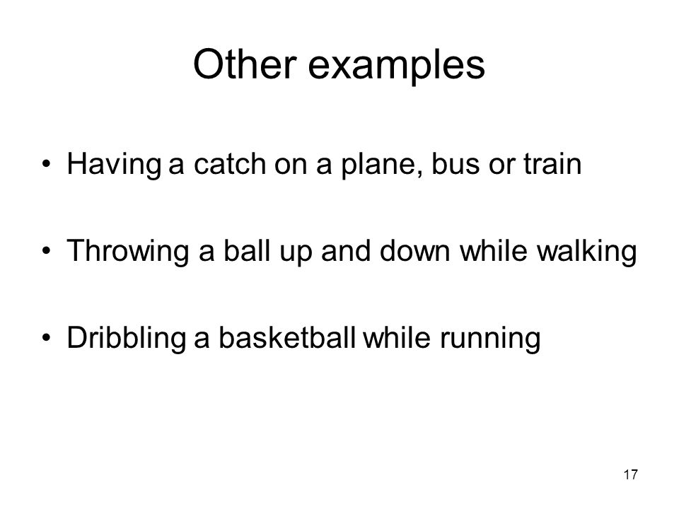 Other examples Having a catch on a plane, bus or train