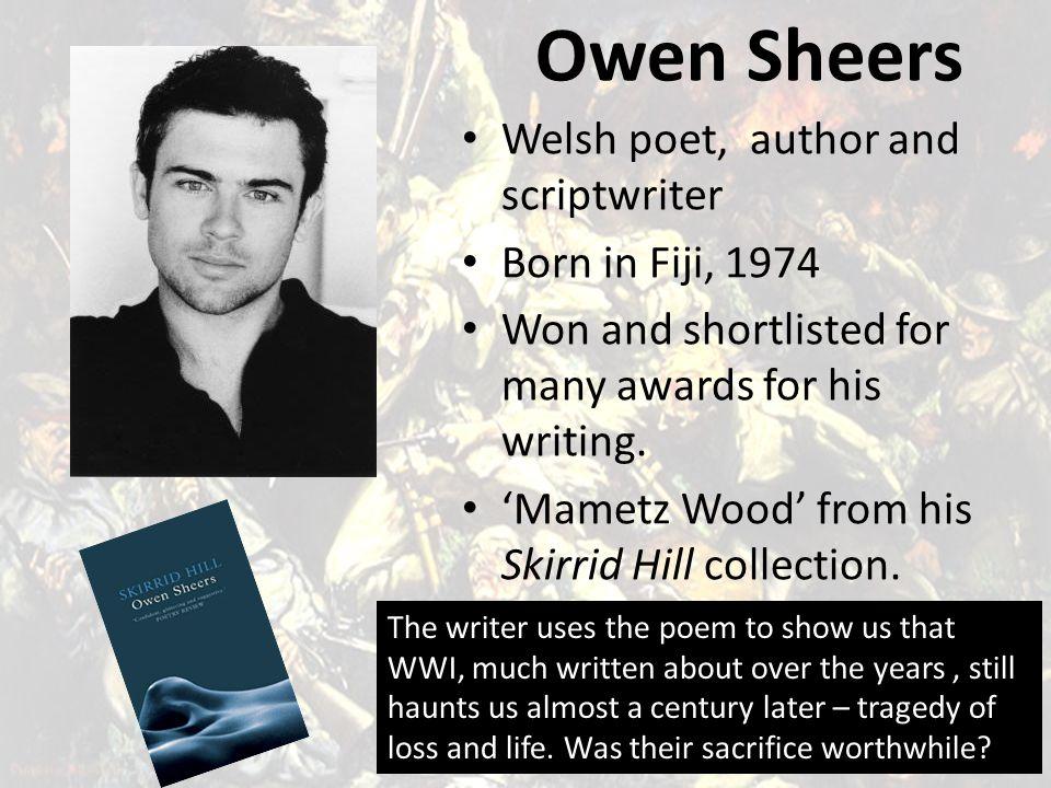Owen Sheers Welsh poet, author and scriptwriter Born in Fiji, 1974