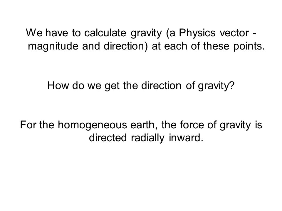 How do we get the direction of gravity