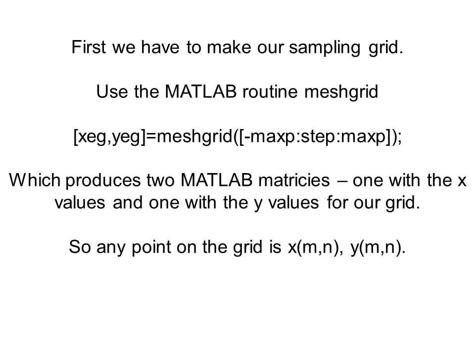First we have to make our sampling grid.