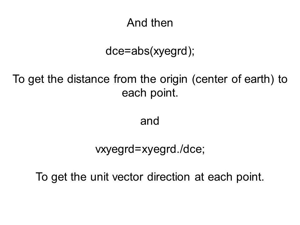 To get the distance from the origin (center of earth) to each point.