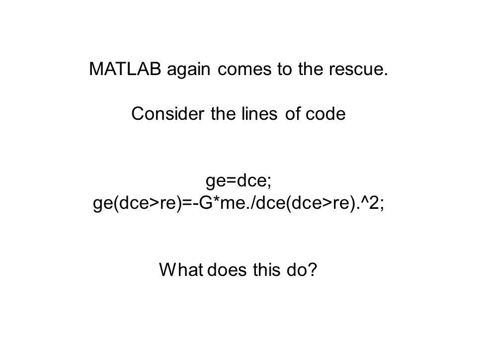 MATLAB again comes to the rescue. Consider the lines of code