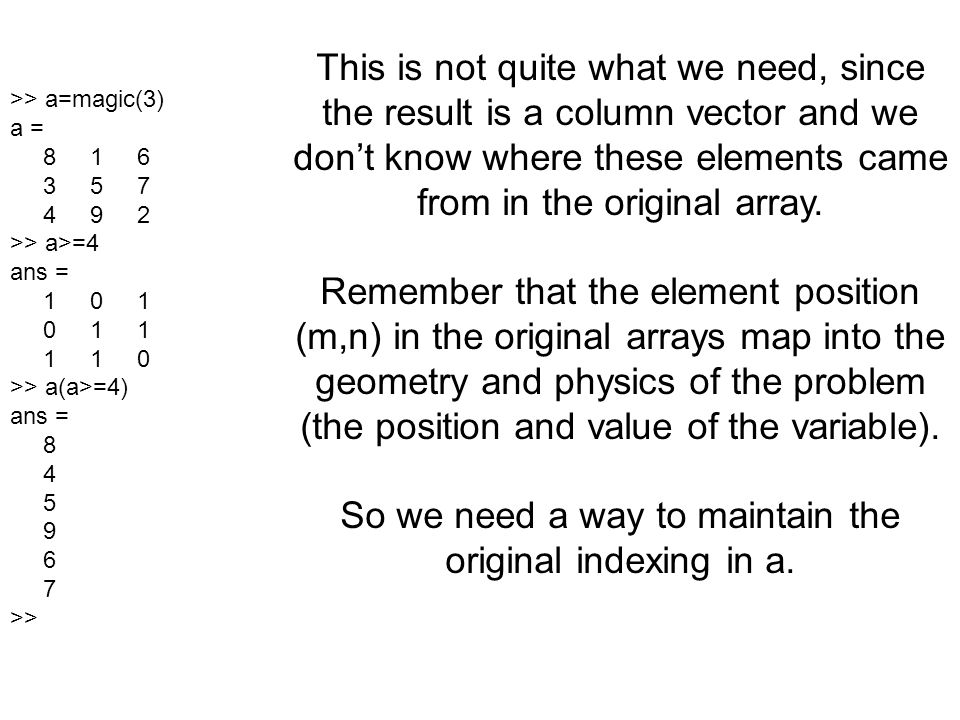 So we need a way to maintain the original indexing in a.