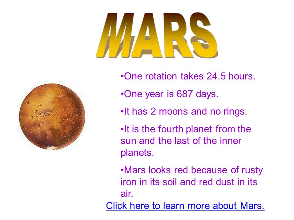 MARS One rotation takes 24.5 hours. One year is 687 days.