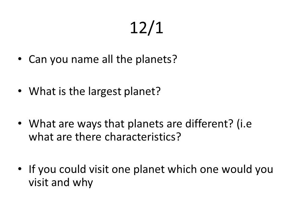 12/1 Can you name all the planets What is the largest planet