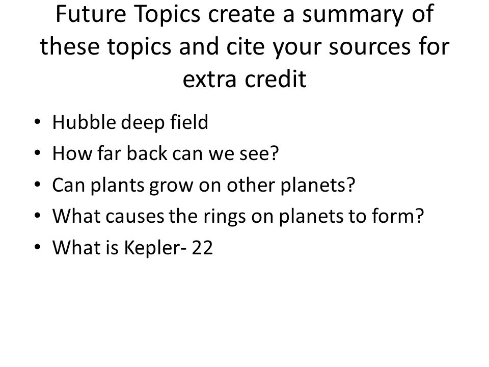 Future Topics create a summary of these topics and cite your sources for extra credit