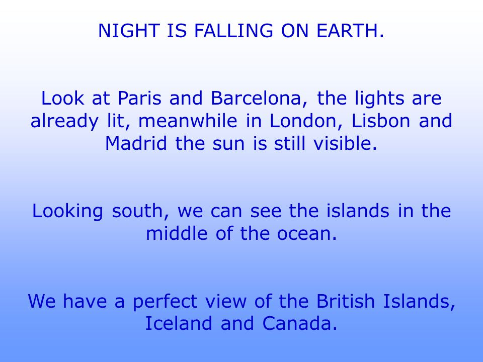 NIGHT IS FALLING ON EARTH.